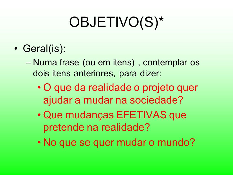 OBJETIVO(S)* Geral(is):