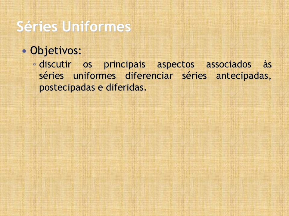 Séries Uniformes Objetivos: