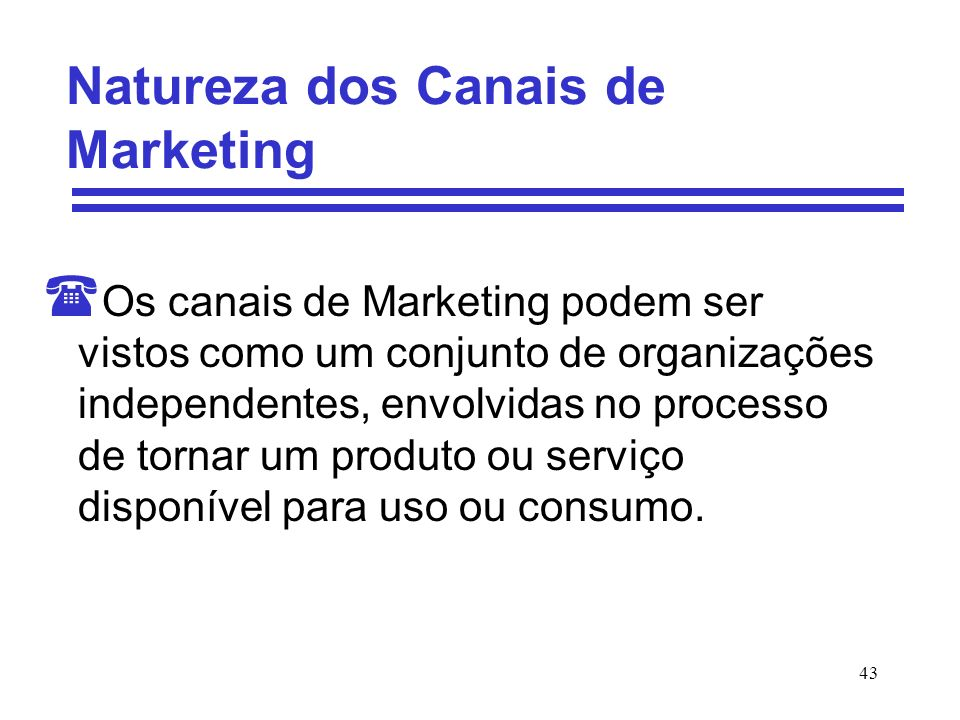 Natureza dos Canais de Marketing