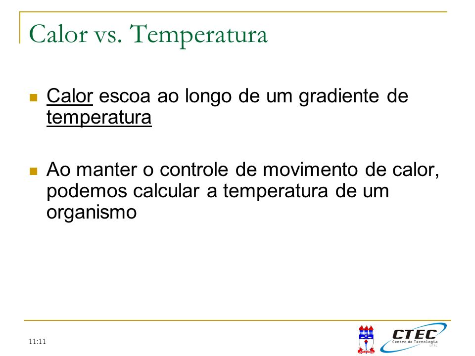 Calor vs. Temperatura Calor escoa ao longo de um gradiente de temperatura.