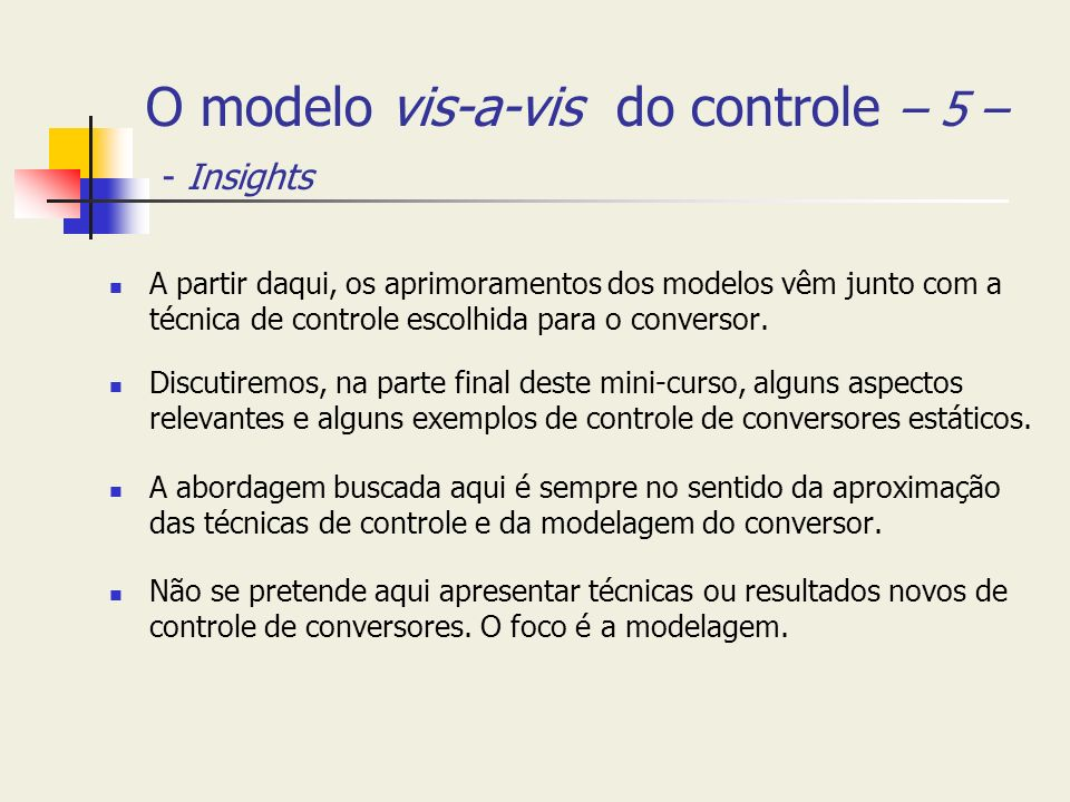 O modelo vis-a-vis do controle – 5 – - Insights