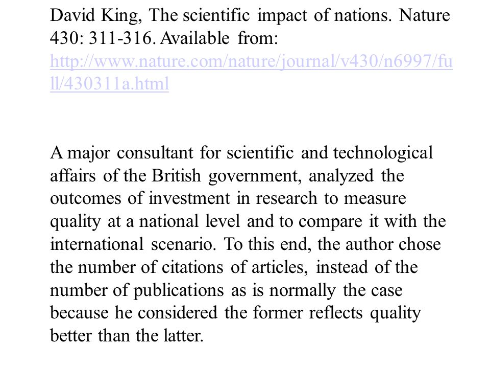 David King, The scientific impact of nations. Nature 430: