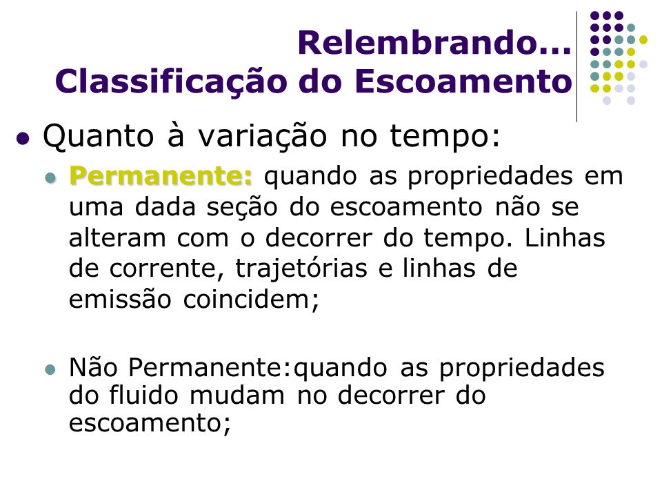 Relembrando... Classificação do Escoamento