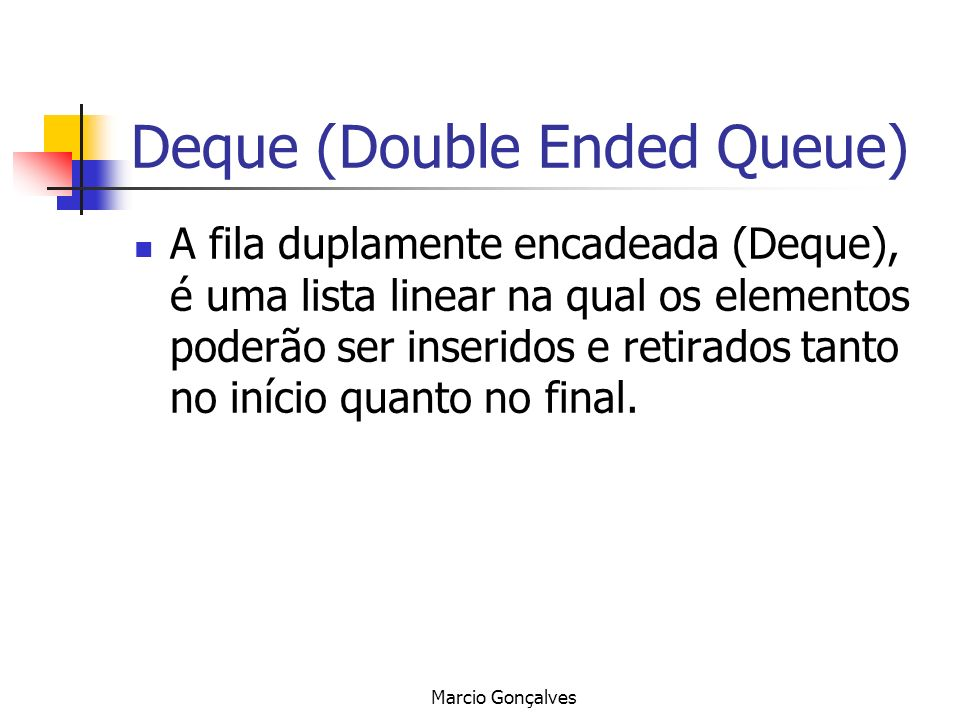 Deque (Double Ended Queue)