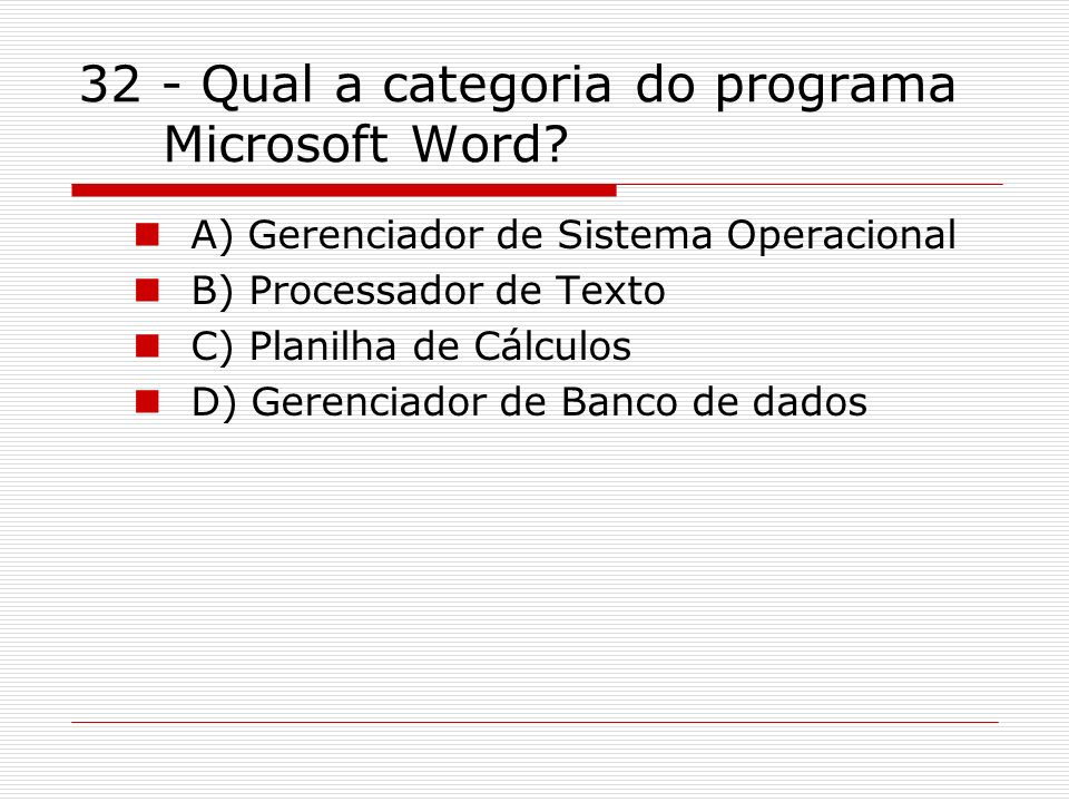 32 - Qual a categoria do programa Microsoft Word