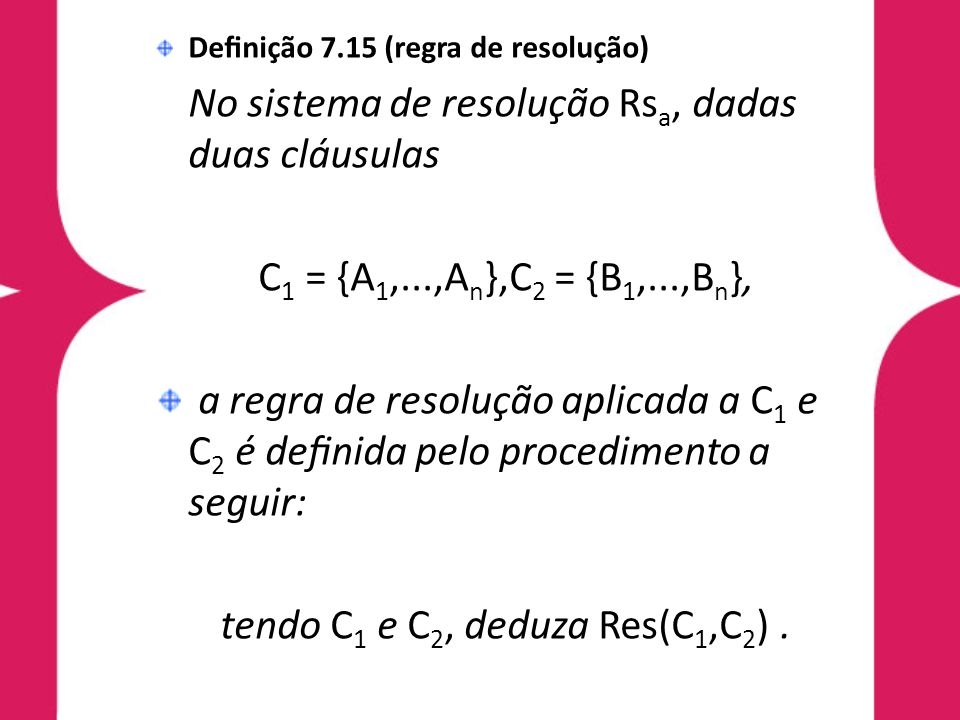 tendo C1 e C2, deduza Res(C1,C2) .
