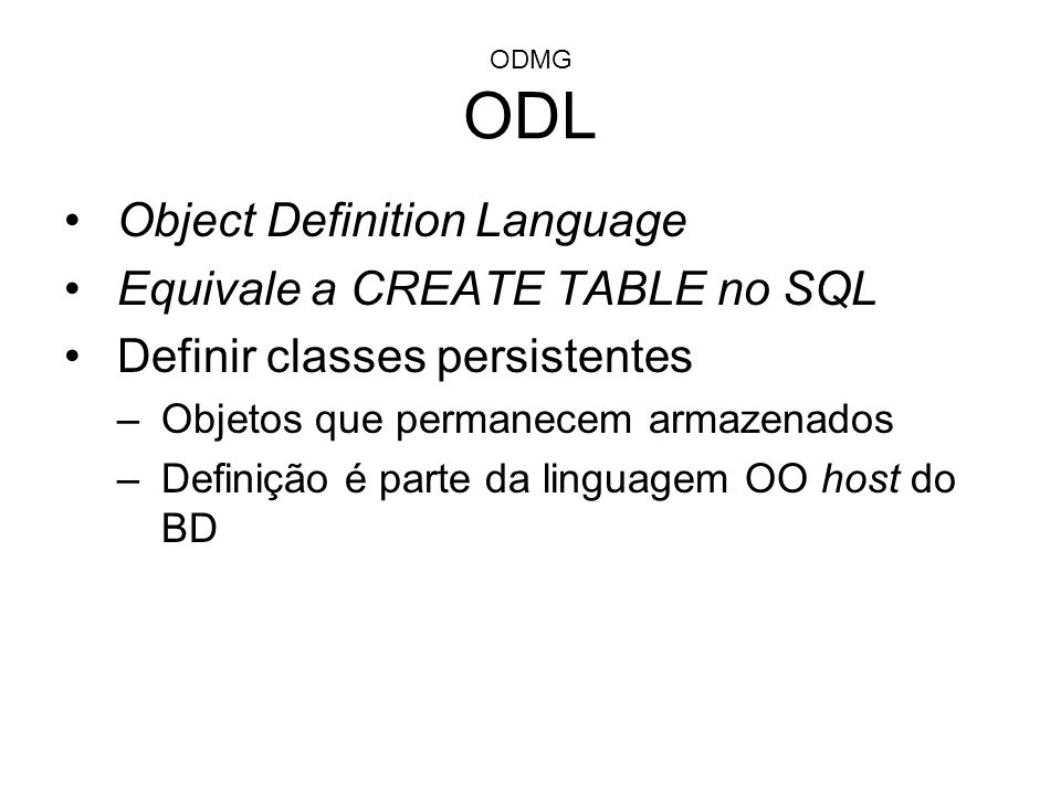 Object Definition Language Equivale a CREATE TABLE no SQL