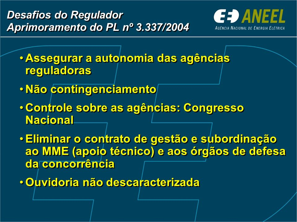 Desafios do Regulador Aprimoramento do PL nº 3.337/2004
