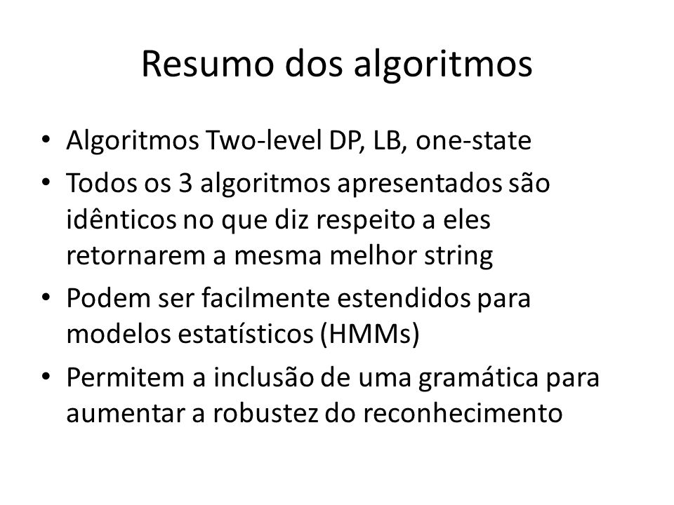 Resumo dos algoritmos Algoritmos Two-level DP, LB, one-state
