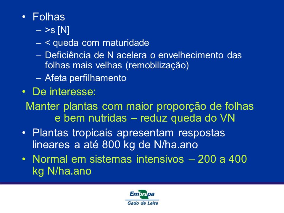 Normal em sistemas intensivos – 200 a 400 kg N/ha.ano