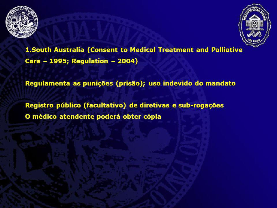 South Australia (Consent to Medical Treatment and Palliative Care – 1995; Regulation – 2004)