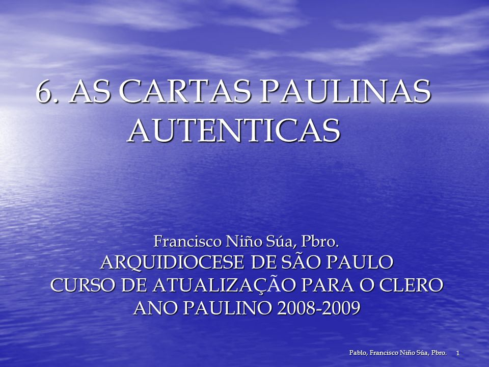 6. AS CARTAS PAULINAS AUTENTICAS