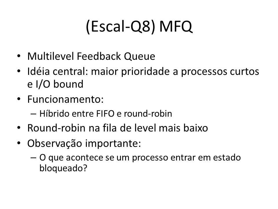 (Escal-Q8) MFQ Multilevel Feedback Queue