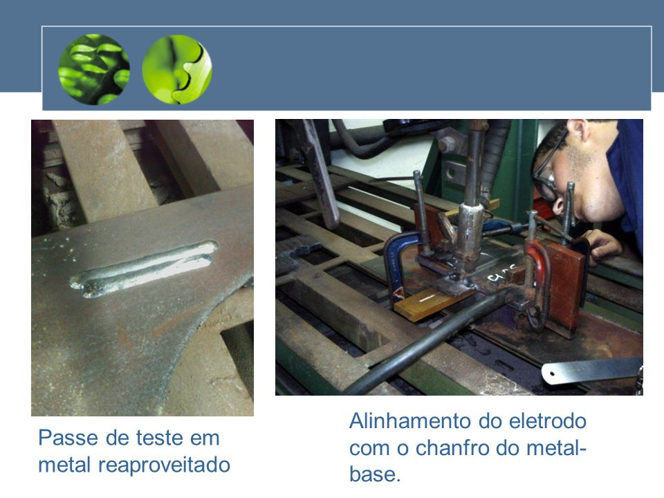 Alinhamento do eletrodo com o chanfro do metal-base.