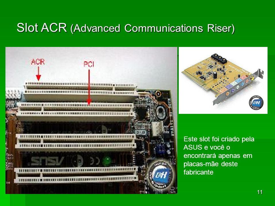 Slot ACR (Advanced Communications Riser)