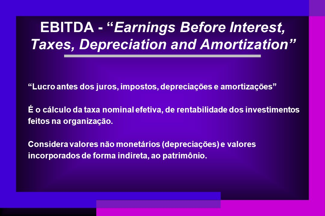 EBITDA - Earnings Before Interest, Taxes, Depreciation and Amortization