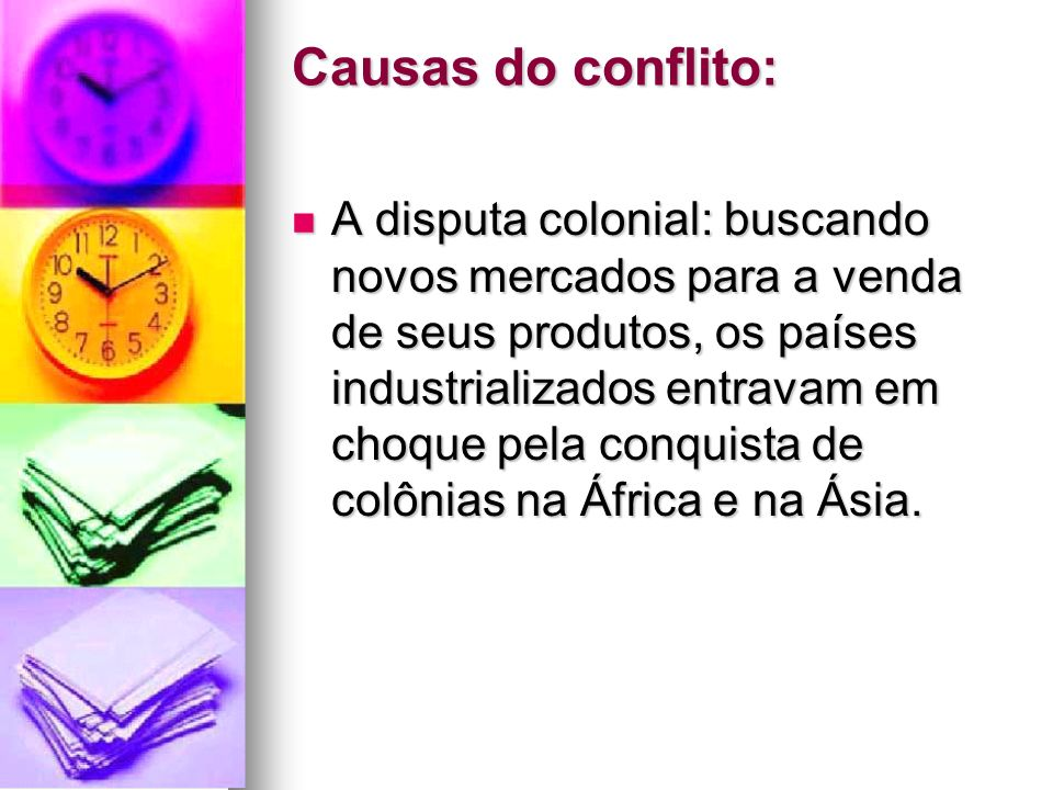 Causas do conflito: