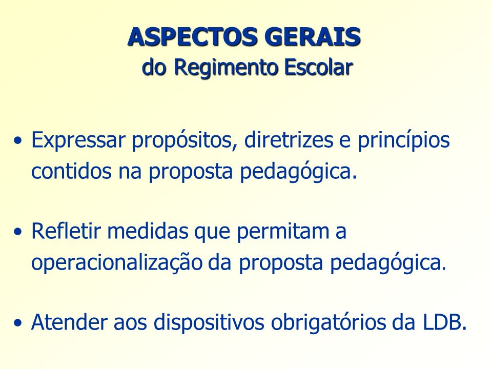 ASPECTOS GERAIS do Regimento Escolar
