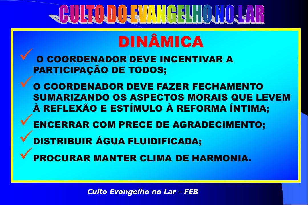 CULTO DO EVANGELHO NO LAR