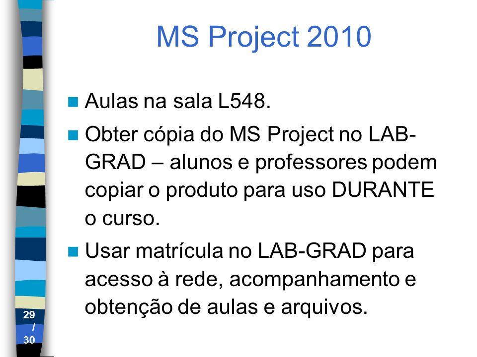 MS Project 2010 Aulas na sala L548.