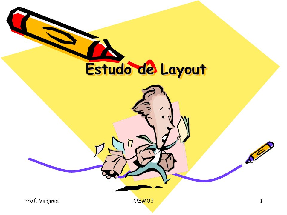 Estudo de Layout Prof. Virginia OSM03