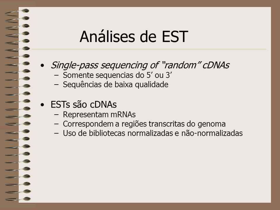 Análises de EST Single-pass sequencing of random cDNAs