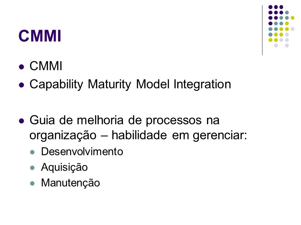 CMMI CMMI Capability Maturity Model Integration