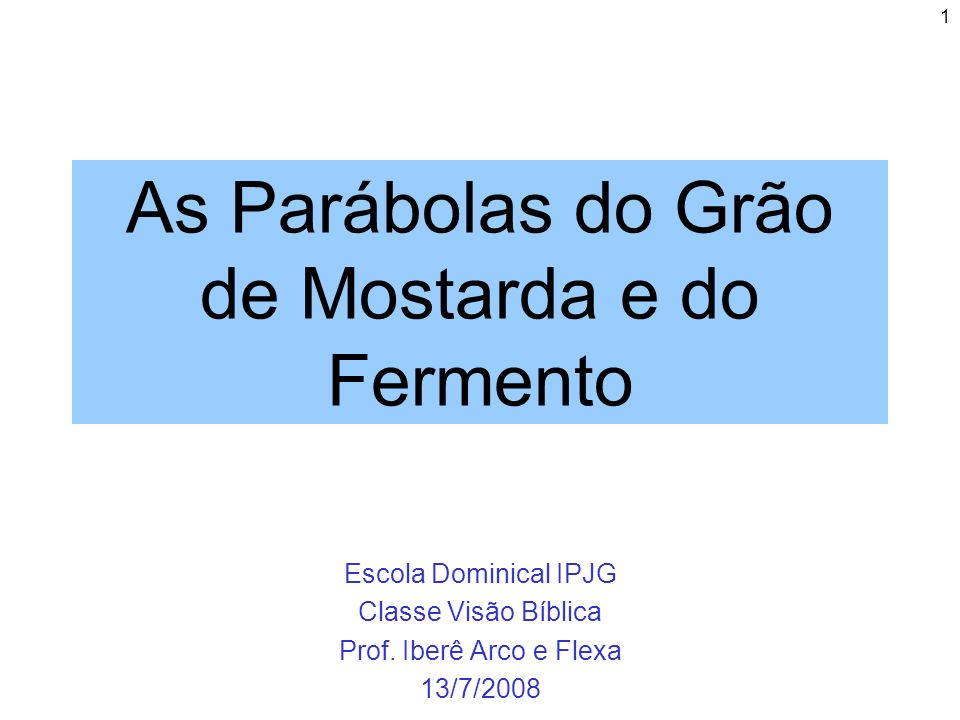 As Parábolas do Grão de Mostarda e do Fermento