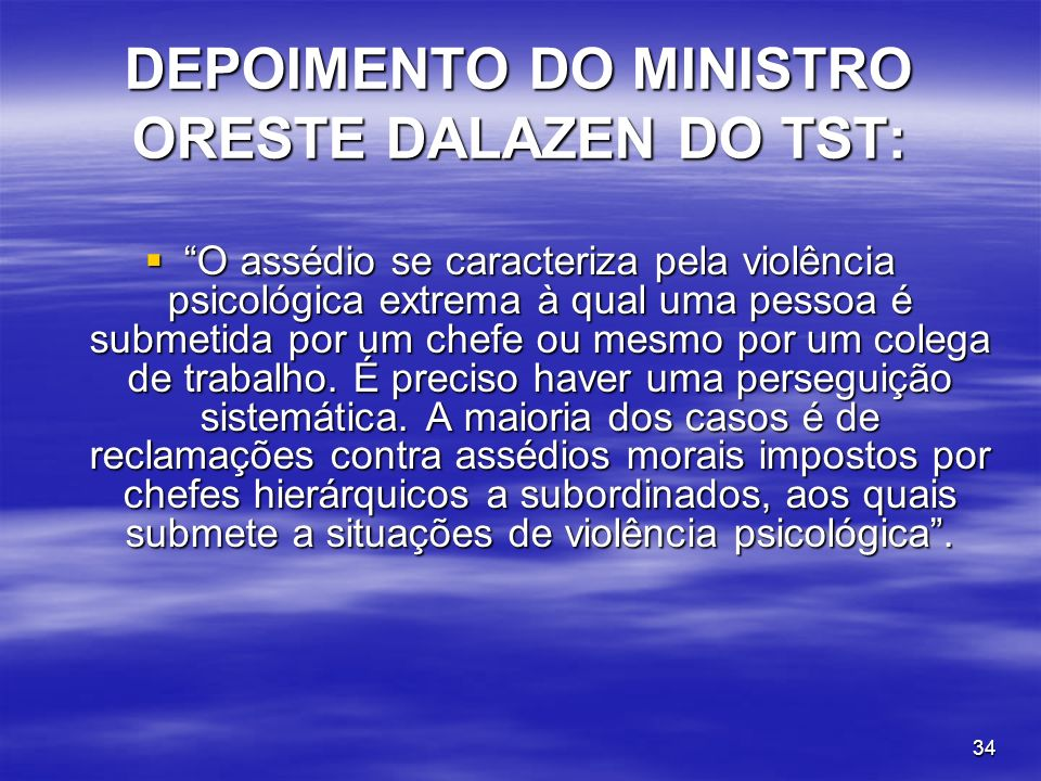 DEPOIMENTO DO MINISTRO ORESTE DALAZEN DO TST: