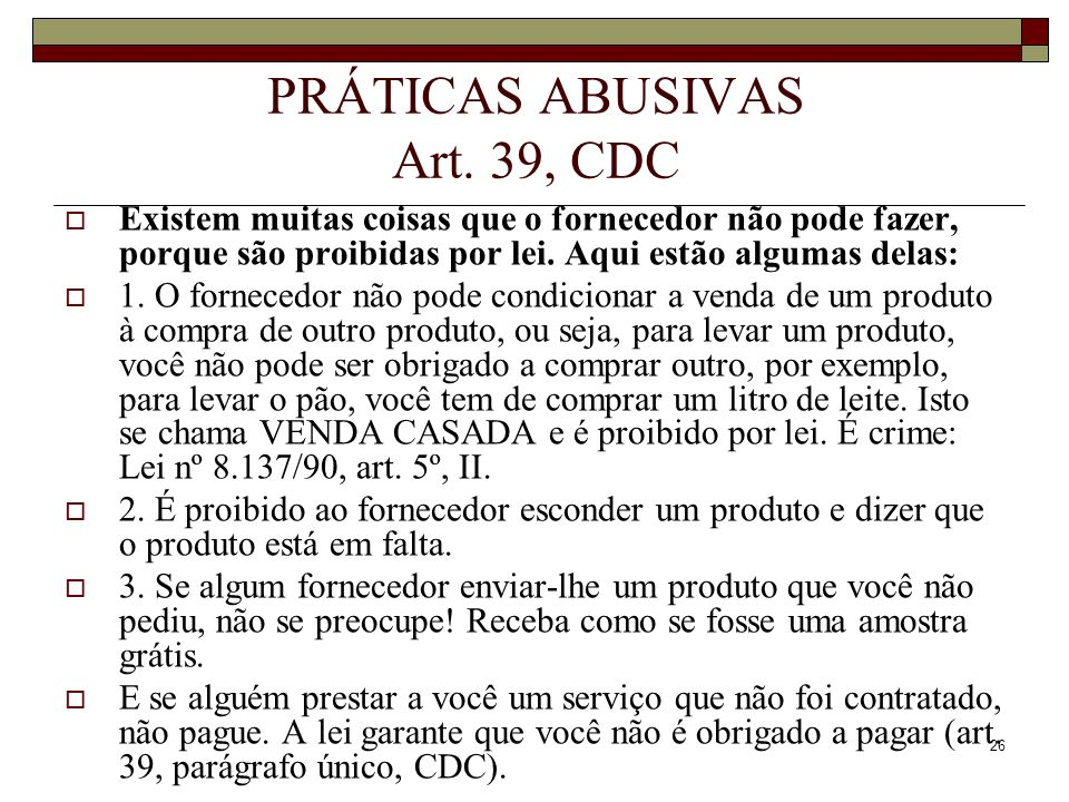 PRÁTICAS ABUSIVAS Art. 39, CDC