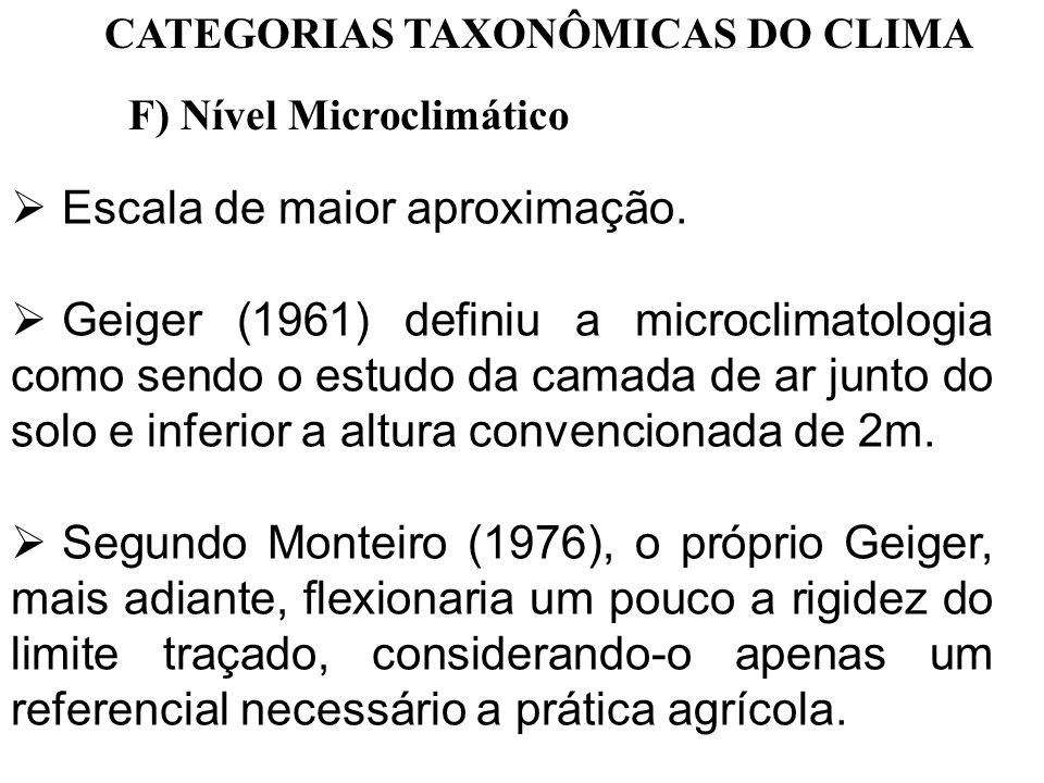 CATEGORIAS TAXONÔMICAS DO CLIMA F) Nível Microclimático