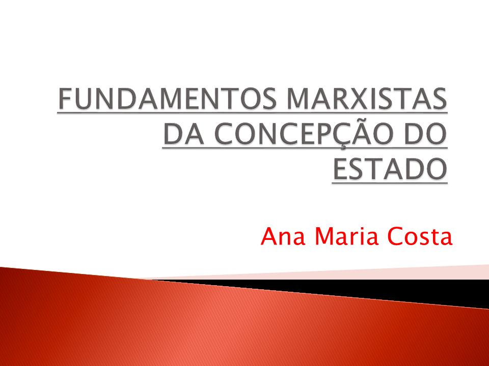 FUNDAMENTOS MARXISTAS DA CONCEPÇÃO DO ESTADO