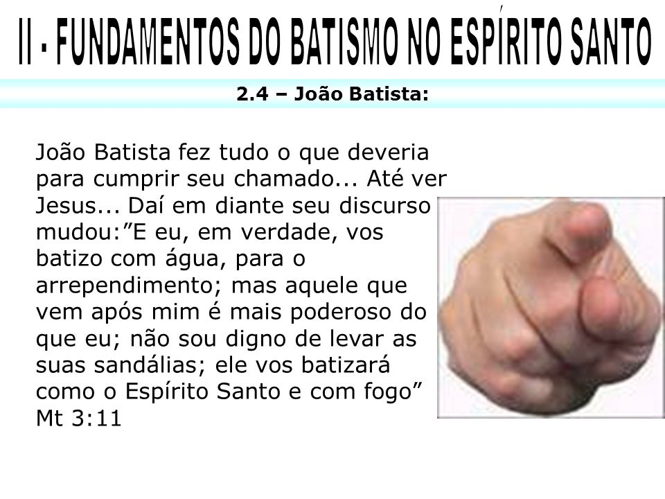 II - FUNDAMENTOS DO BATISMO NO ESPÍRITO SANTO