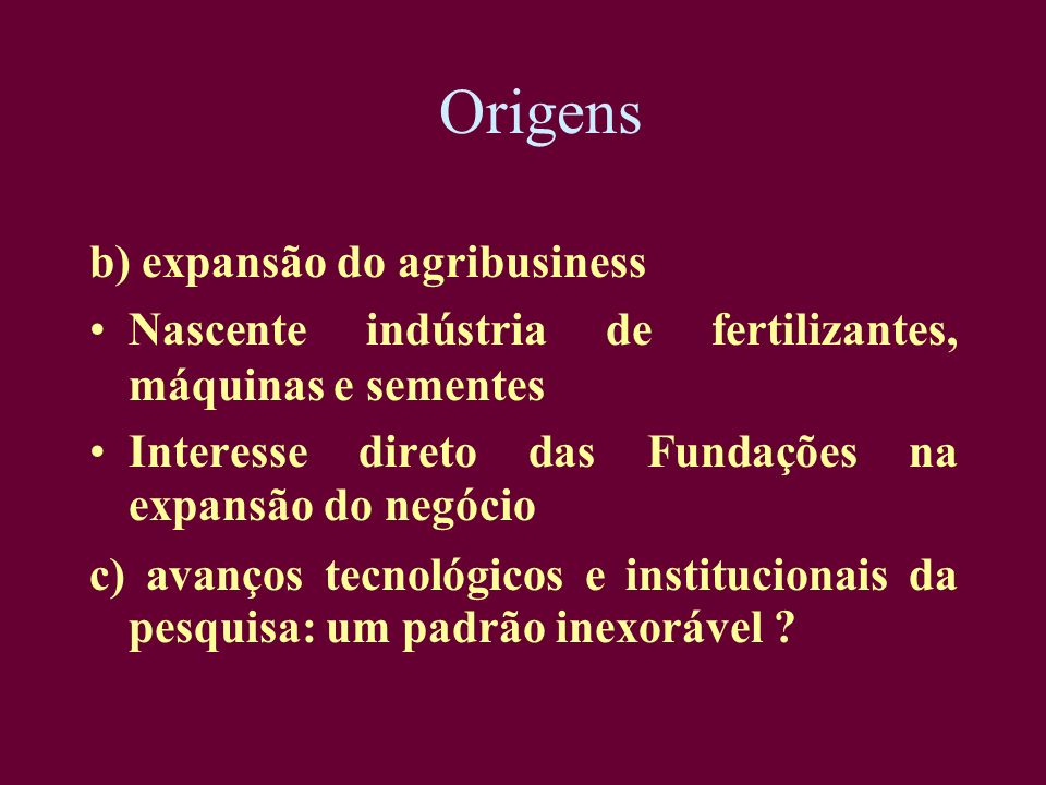 Origens b) expansão do agribusiness