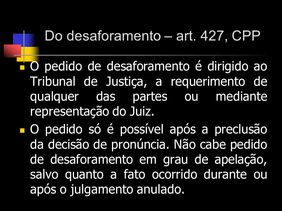 Do desaforamento – art. 427, CPP