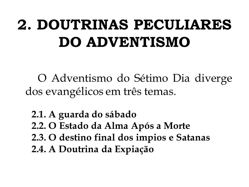 2. DOUTRINAS PECULIARES DO ADVENTISMO