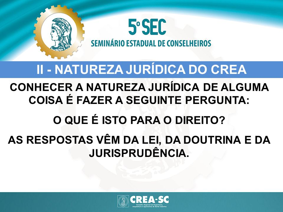 II - NATUREZA JURÍDICA DO CREA