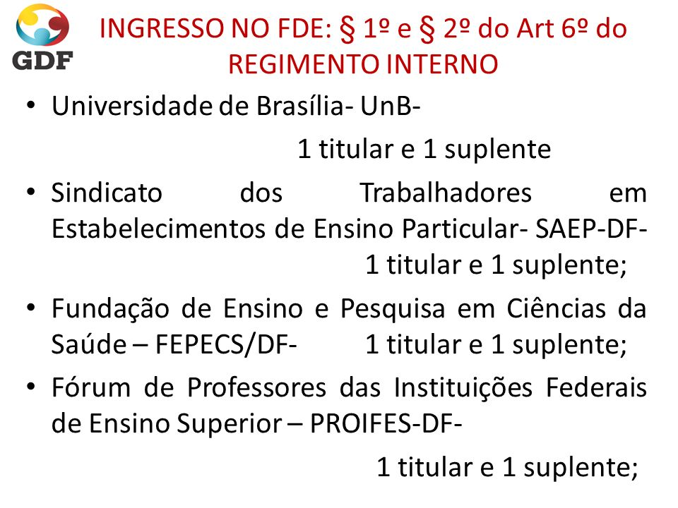 INGRESSO NO FDE: § 1º e § 2º do Art 6º do REGIMENTO INTERNO