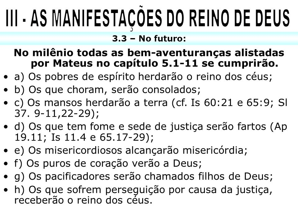 III - AS MANIFESTAÇÕES DO REINO DE DEUS