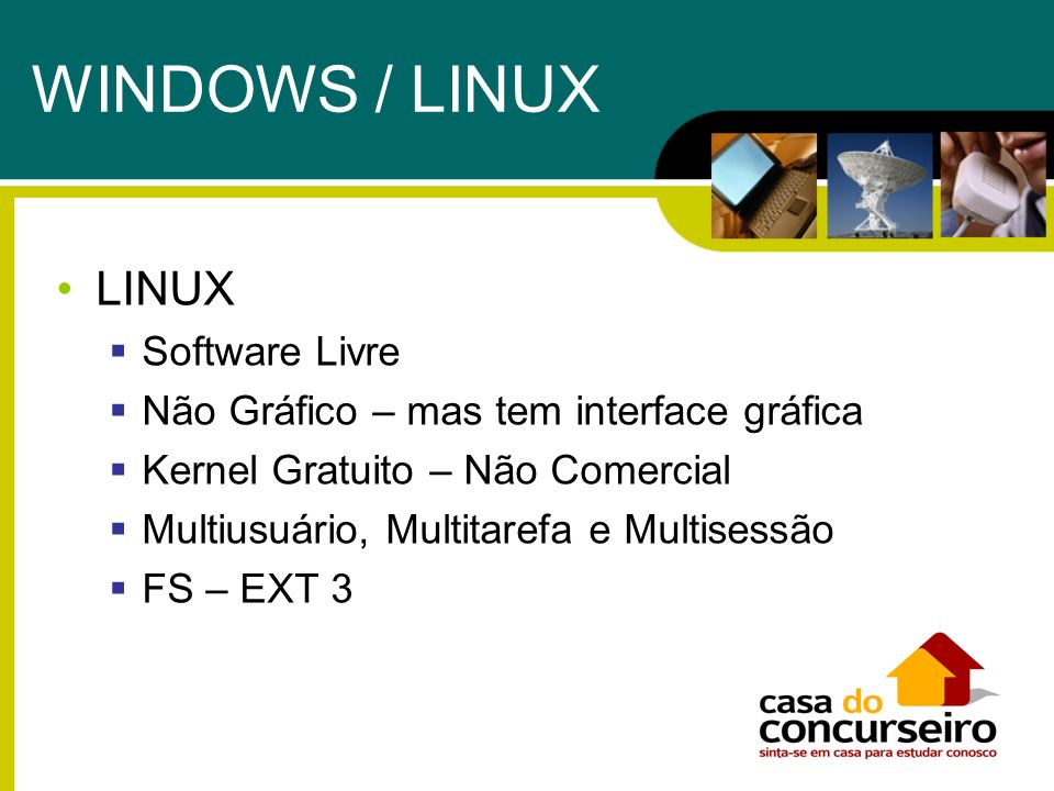 WINDOWS / LINUX LINUX Software Livre