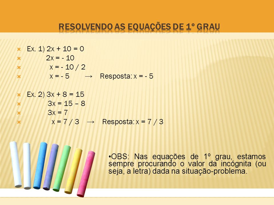 RESOLVENDO AS EQUAÇÕES DE 1º GRAU