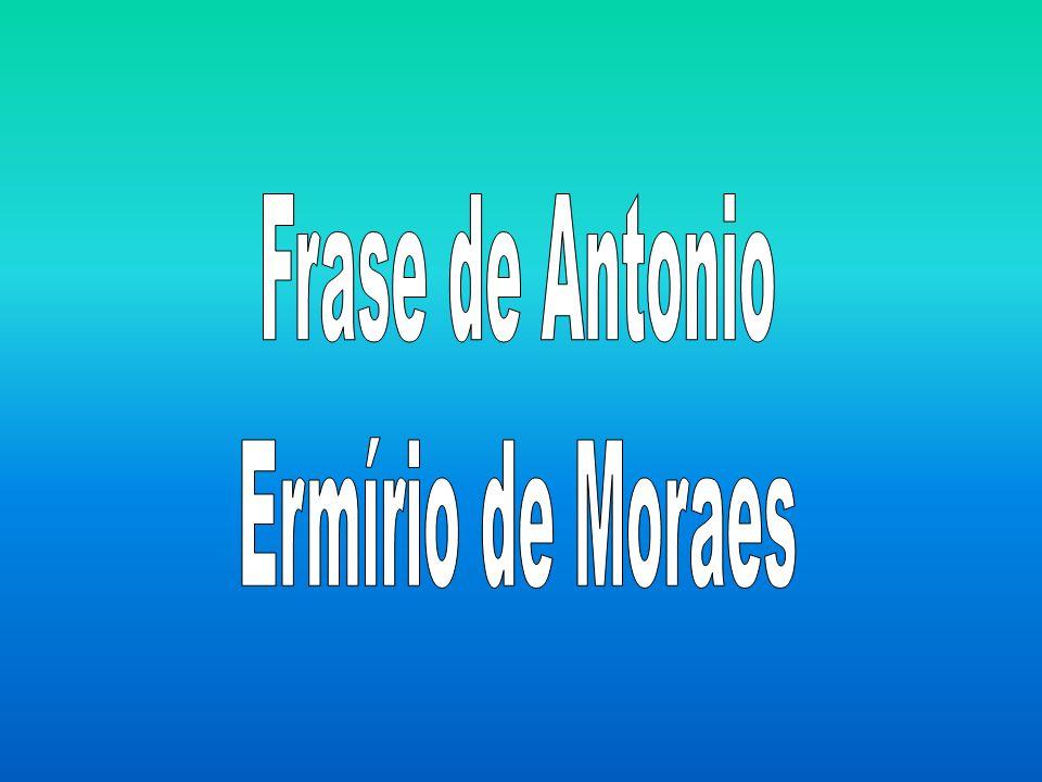 Tag Antonio Ermirio De Moraes Frases Pt