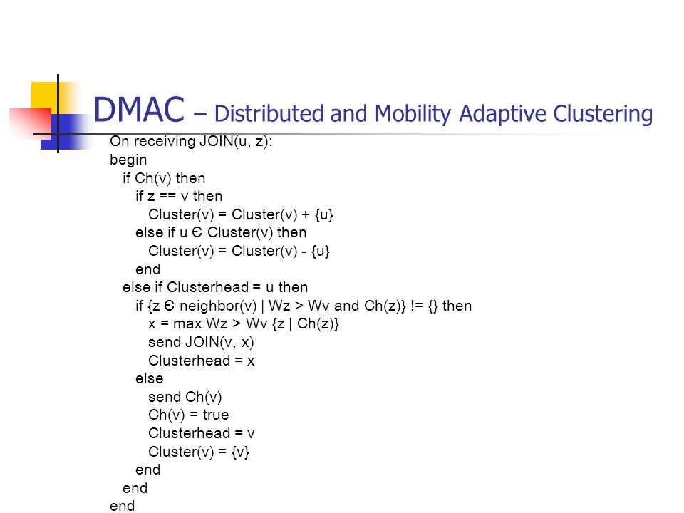 DMAC – Distributed and Mobility Adaptive Clustering