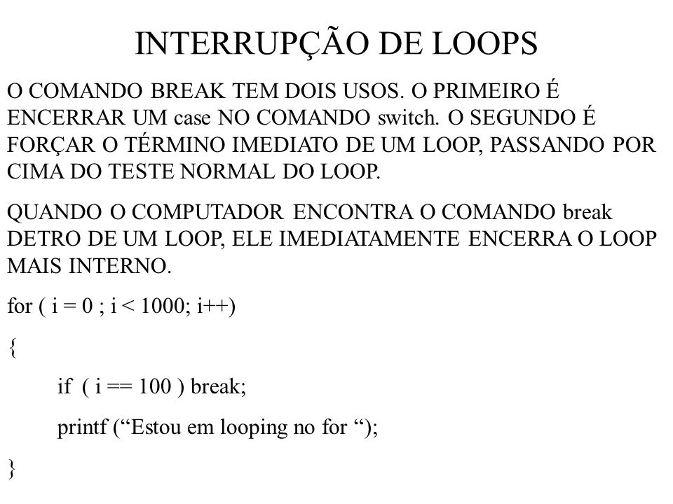 INTERRUPÇÃO DE LOOPS