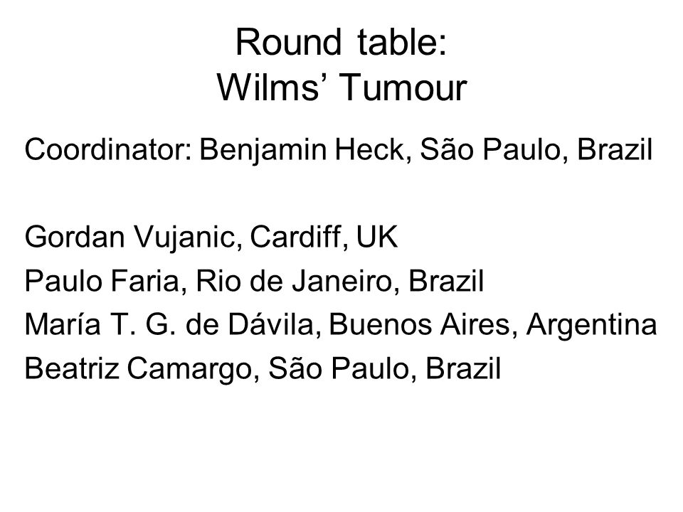 Round table: Wilms' Tumour