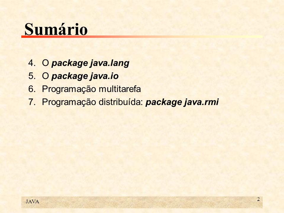 Sumário 4. O package java.lang 5. O package java.io