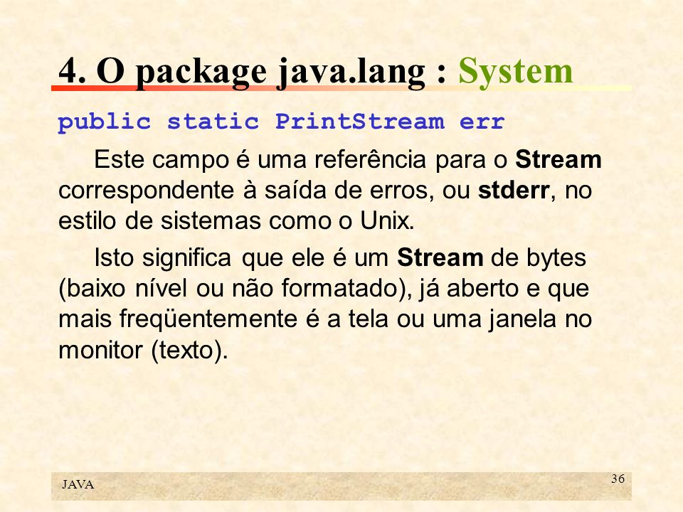 4. O package java.lang : System