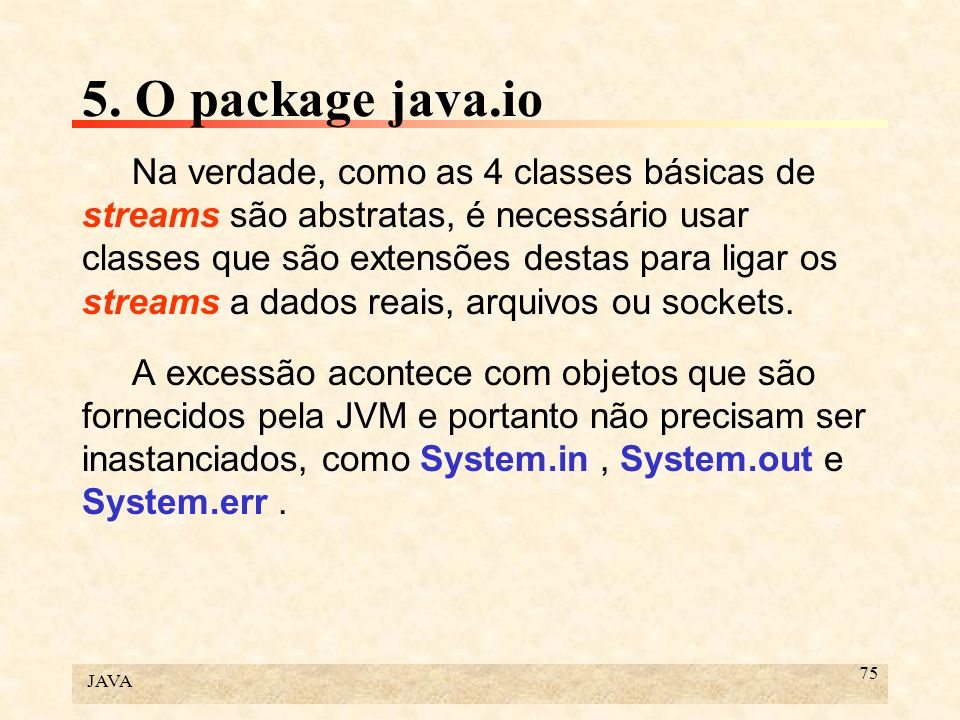 5. O package java.io
