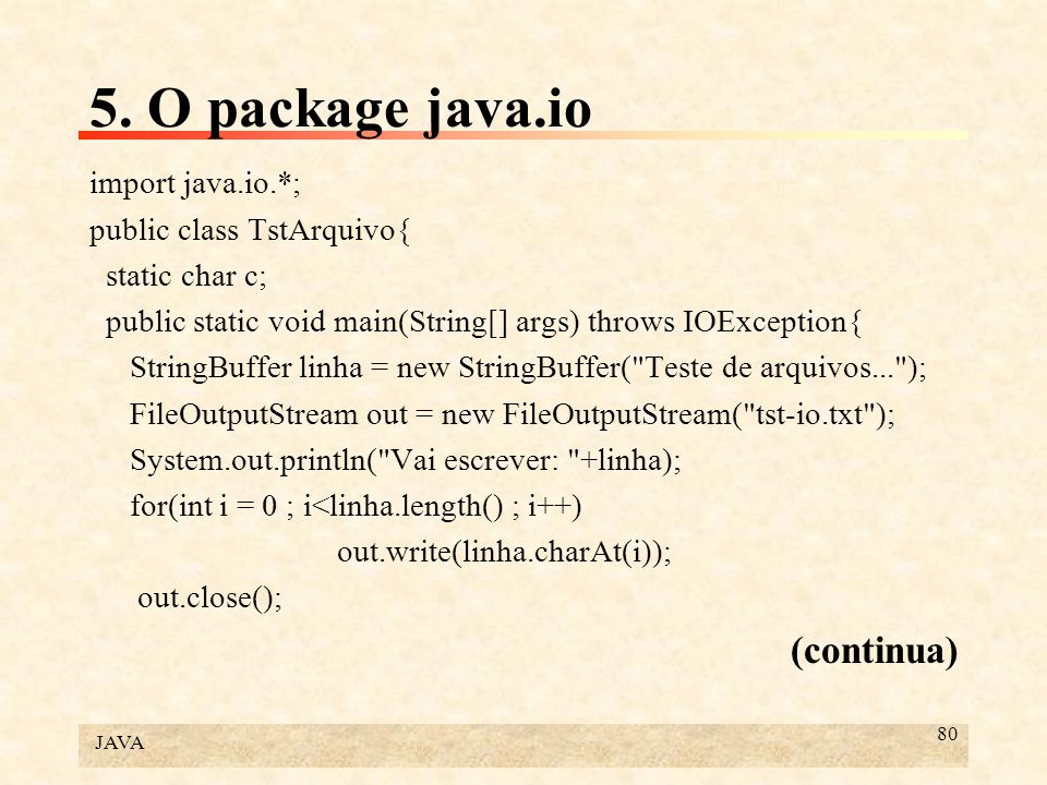 5. O package java.io (continua) import java.io.*;