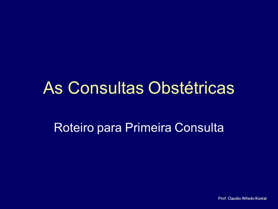 As Consultas Obstétricas